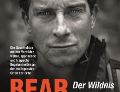 """Jetzt im Handel: """"Der Wildnis entkommen"""" von Bear Grylls"""
